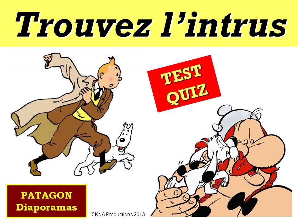 Trouvez lintrus TEST QUIZ 5KNA Productions 2013