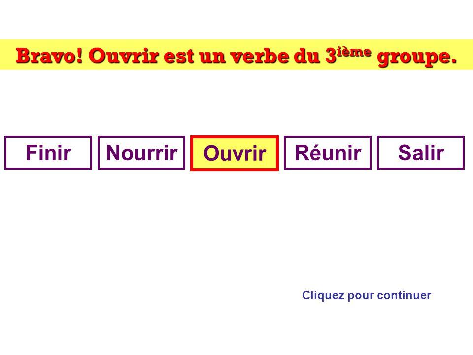Trouvez lintrus: Cliquez sur lintrus FinirNourrirOuvrirRéunirSalir Indice: groupe