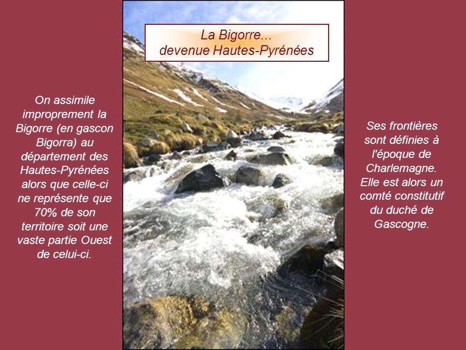 On assimile improprement la Bigorre (en gascon Bigorra) au département des Hautes-Pyrénées alors que celle-ci ne représente que 70% de son territoire soit une vaste partie Ouest de celui-ci.