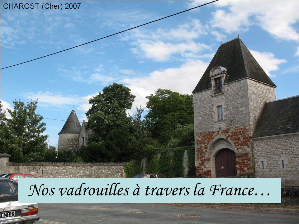 CHAROST (Cher) 2007 Nos vadrouilles à travers la France…