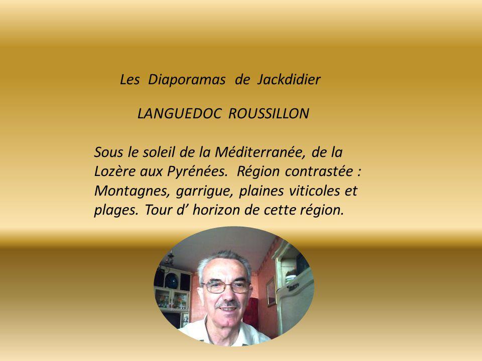 LANGUEDOC ROUSSILLON Sous le soleil de la Méditerranée, de la Lozère aux Pyrénées.