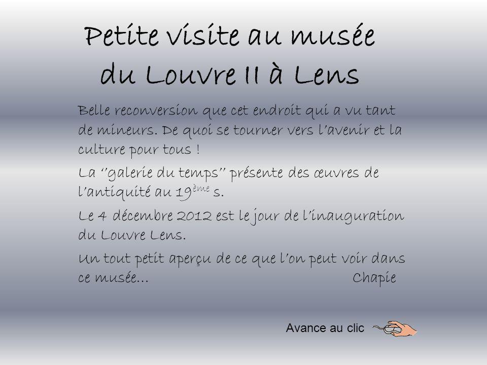 Petite visite au musée du Louvre II à Lens Belle reconversion que cet endroit qui a vu tant de mineurs.