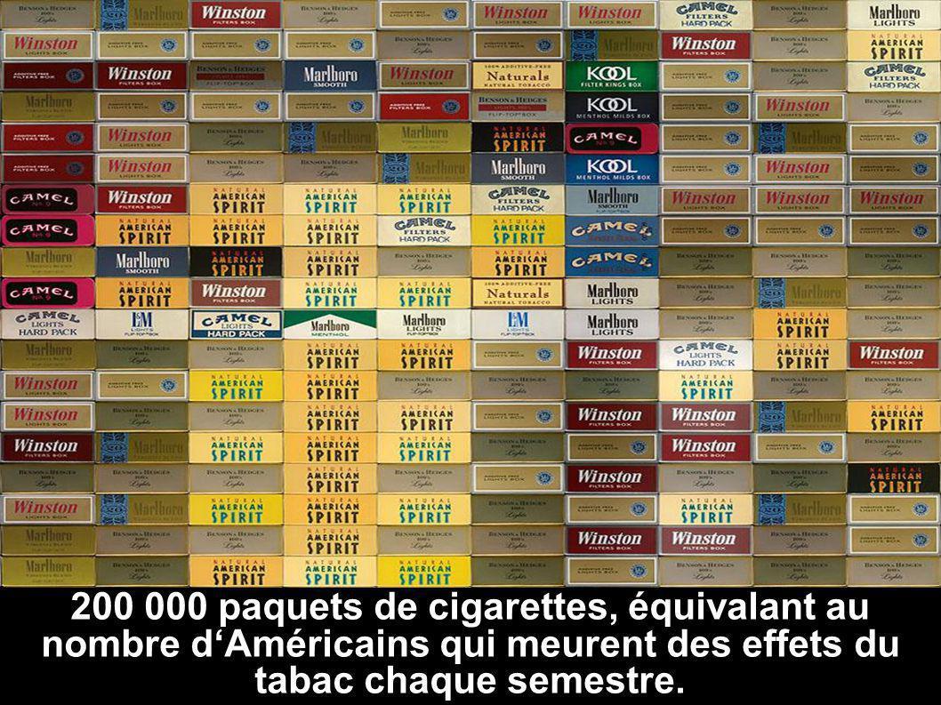 200 000 paquets de cigarettes, équivalant au nombre dAméricains qui meurent des effets du tabac chaque semestre.