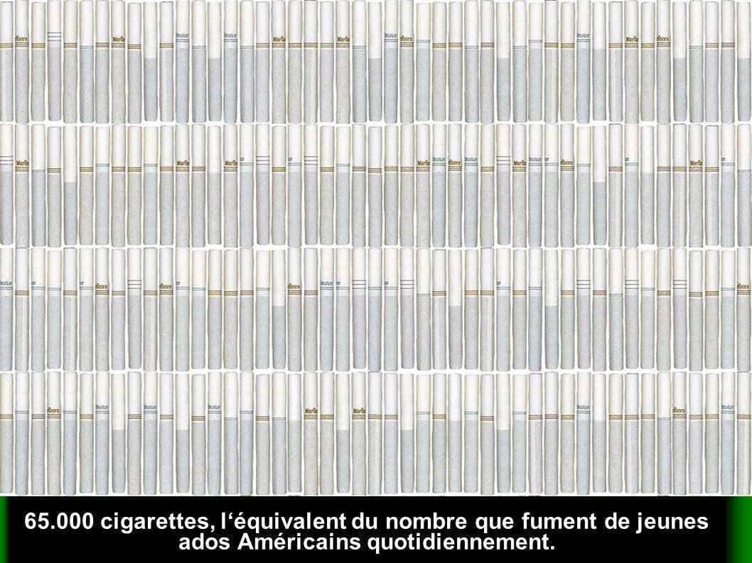 65.000 cigarettes, léquivalent du nombre que fument de jeunes ados Américains quotidiennement.