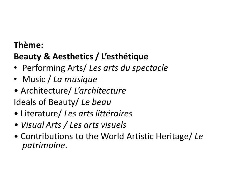 Thème: Beauty & Aesthetics / Lesthétique Performing Arts/ Les arts du spectacle Music / La musique Architecture/ Larchitecture Ideals of Beauty/ Le beau Literature/ Les arts littéraires Visual Arts / Les arts visuels Contributions to the World Artistic Heritage/ Le patrimoine.