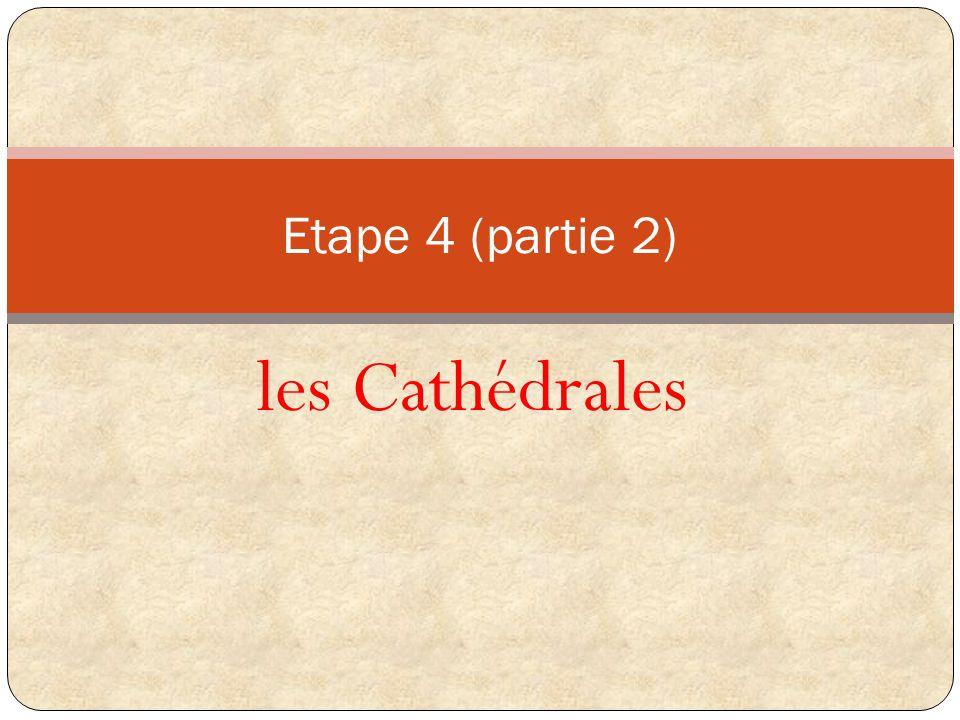 les Cathédrales Etape 4 (partie 2)
