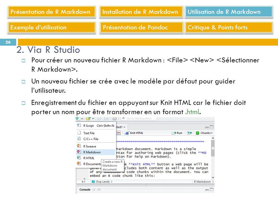 Pour créer un nouveau fichier R Markdown :. Un nouveau fichier se crée avec le modèle par défaut pour guider lutilisateur. Enregistrement du fichier e