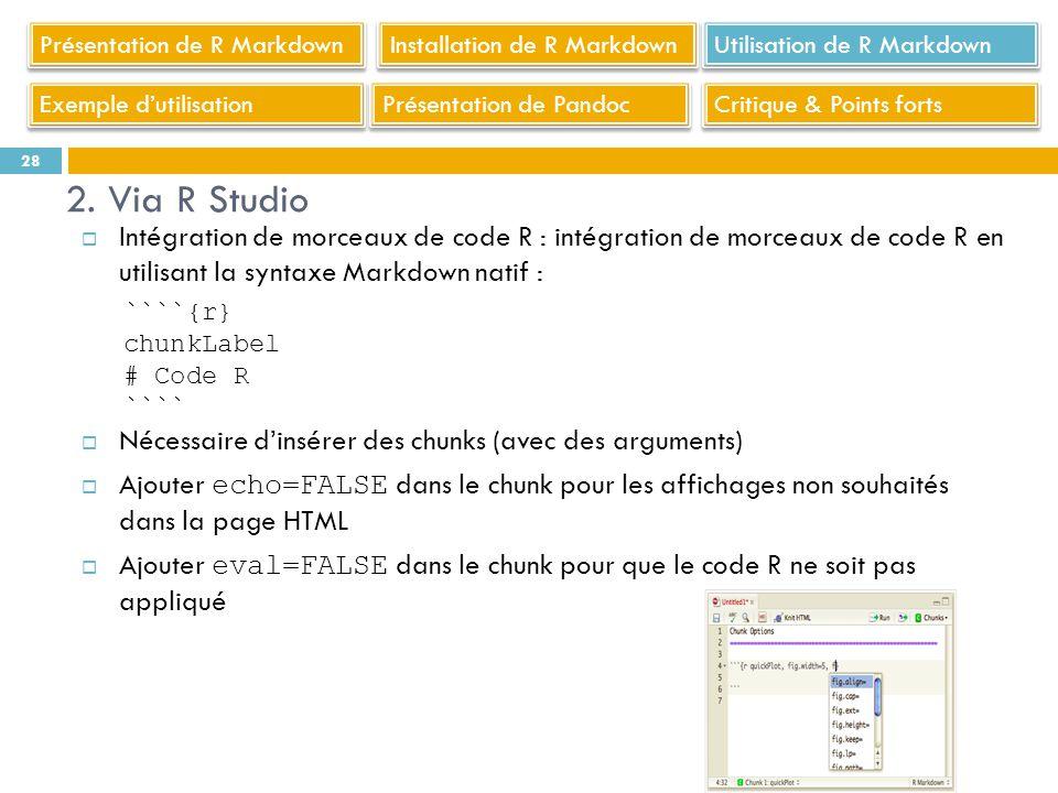 Intégration de morceaux de code R : intégration de morceaux de code R en utilisant la syntaxe Markdown natif : Nécessaire dinsérer des chunks (avec de