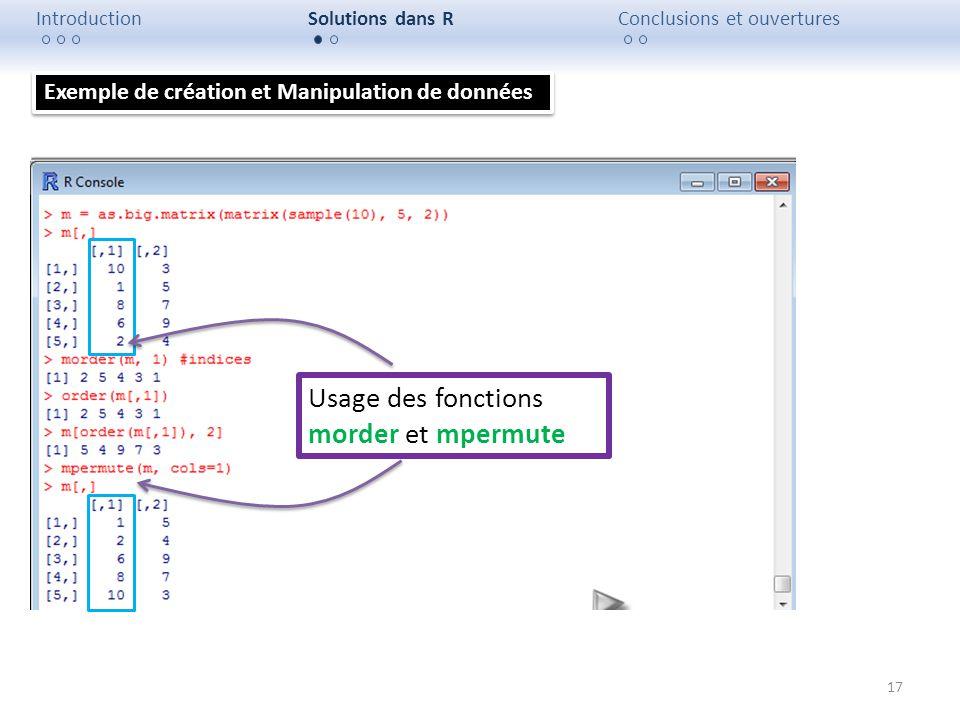 17 IntroductionSolutions dans RConclusions et ouvertures Usage des fonctions morder et mpermute Exemple de création et Manipulation de données