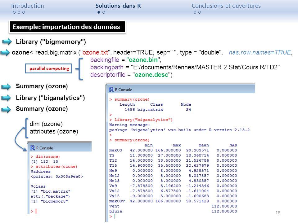 18 IntroductionSolutions dans RConclusions et ouvertures ozone<-read.big.matrix (