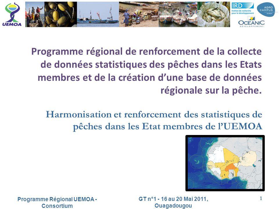 Harmonisation et renforcement des statistiques de pêches dans les Etat membres de lUEMOA Programme régional de renforcement de la collecte de données statistiques des pêches dans les Etats membres et de la création dune base de données régionale sur la pêche.