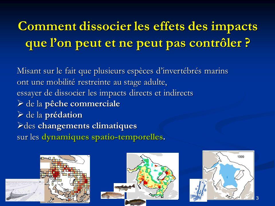3 Misant sur le fait que plusieurs espèces dinvertébrés marins ont une mobilité restreinte au stage adulte, essayer de dissocier les impacts directs e