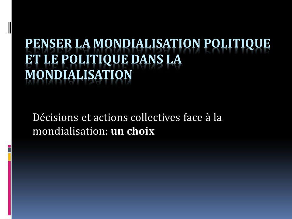Décisions et actions collectives face à la mondialisation: un choix