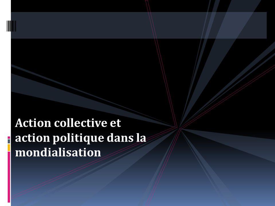 Action collective et action politique dans la mondialisation