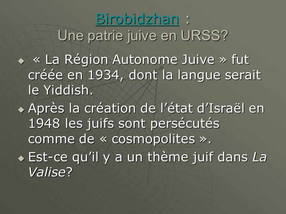 BirobidzhanBirobidzhan : Une patrie juive en URSS? Birobidzhan « La Région Autonome Juive » fut créée en 1934, dont la langue serait le Yiddish. « La