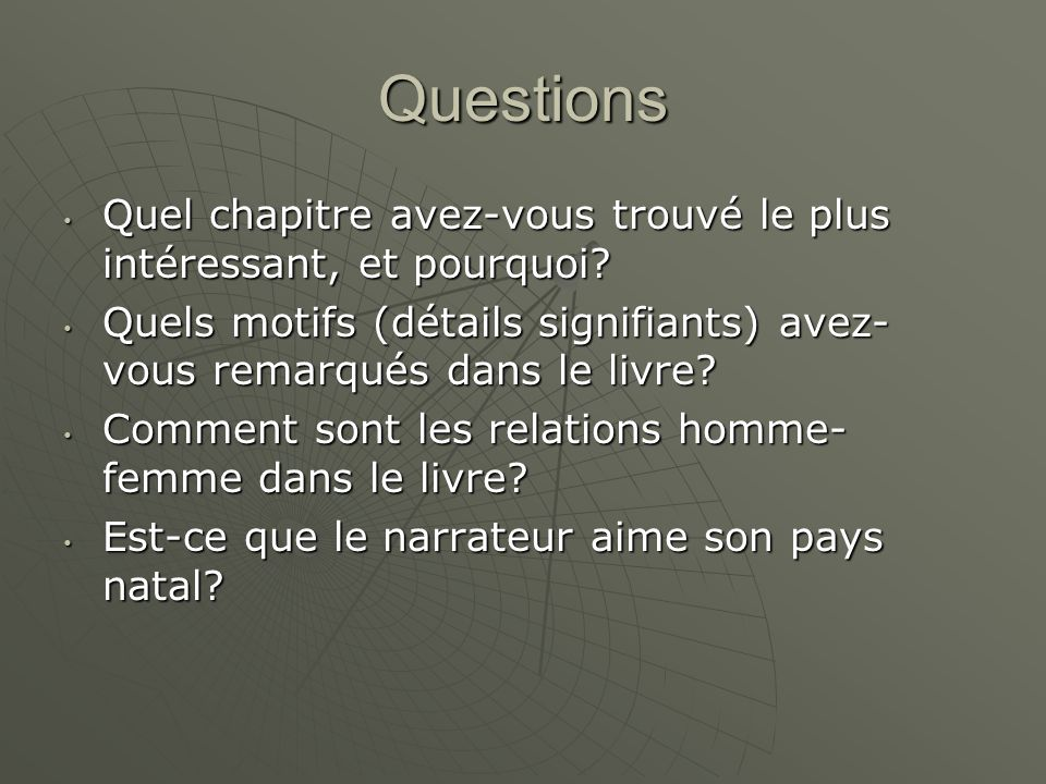 Questions Quel chapitre avez-vous trouvé le plus intéressant, et pourquoi? Quel chapitre avez-vous trouvé le plus intéressant, et pourquoi? Quels moti