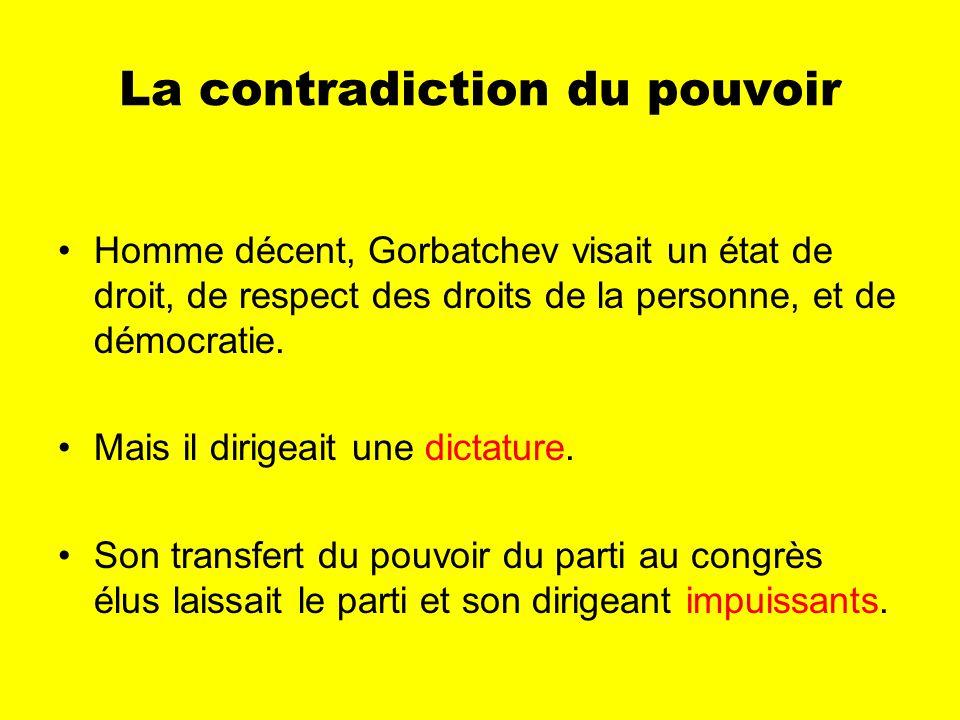 La contradiction du pouvoir Homme décent, Gorbatchev visait un état de droit, de respect des droits de la personne, et de démocratie.