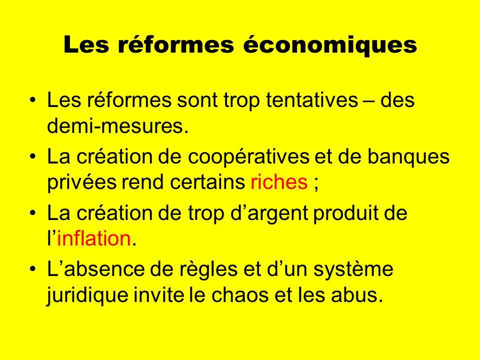 Les réformes économiques Les réformes sont trop tentatives – des demi-mesures.