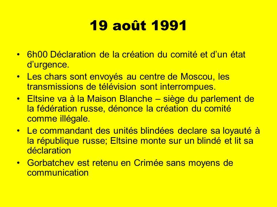 19 août 1991 6h00 Déclaration de la création du comité et dun état durgence.