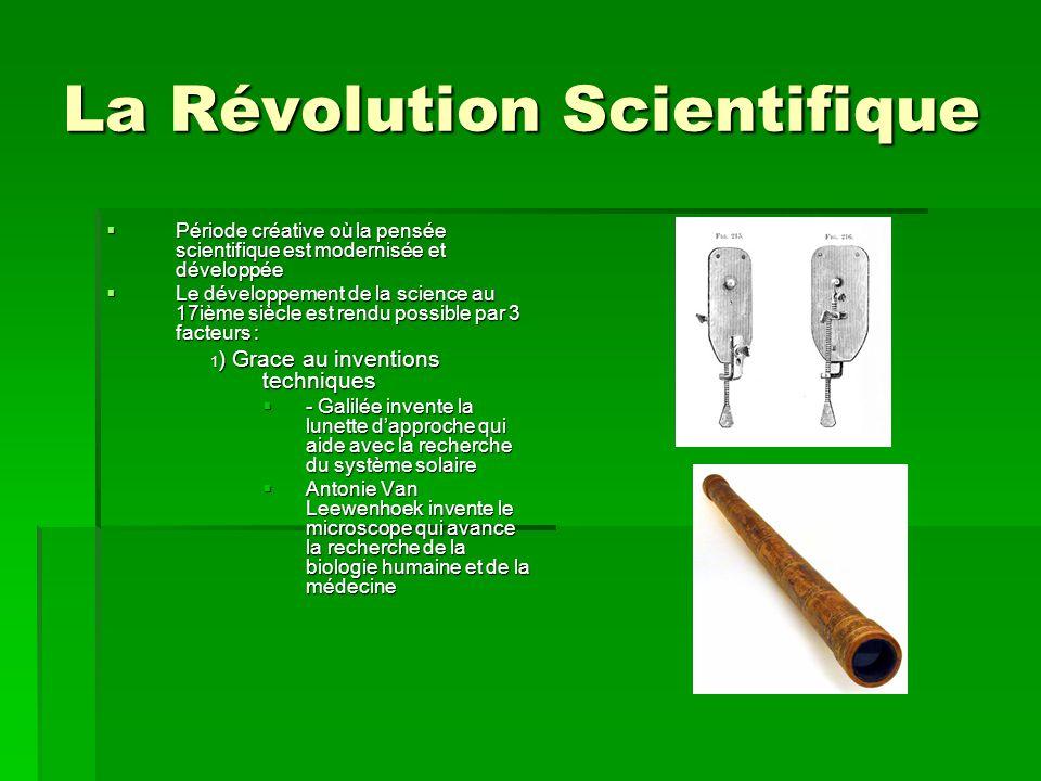 La Révolution Scientifique 2) Une plus grande liberté par rapport à léglise 2) Une plus grande liberté par rapport à léglise René Descartes prouve lexistence de Dieu.