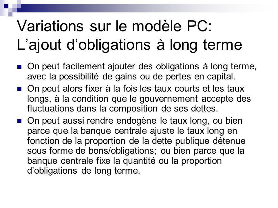 Variations sur le modèle PC: Lajout dobligations à long terme On peut facilement ajouter des obligations à long terme, avec la possibilité de gains ou de pertes en capital.