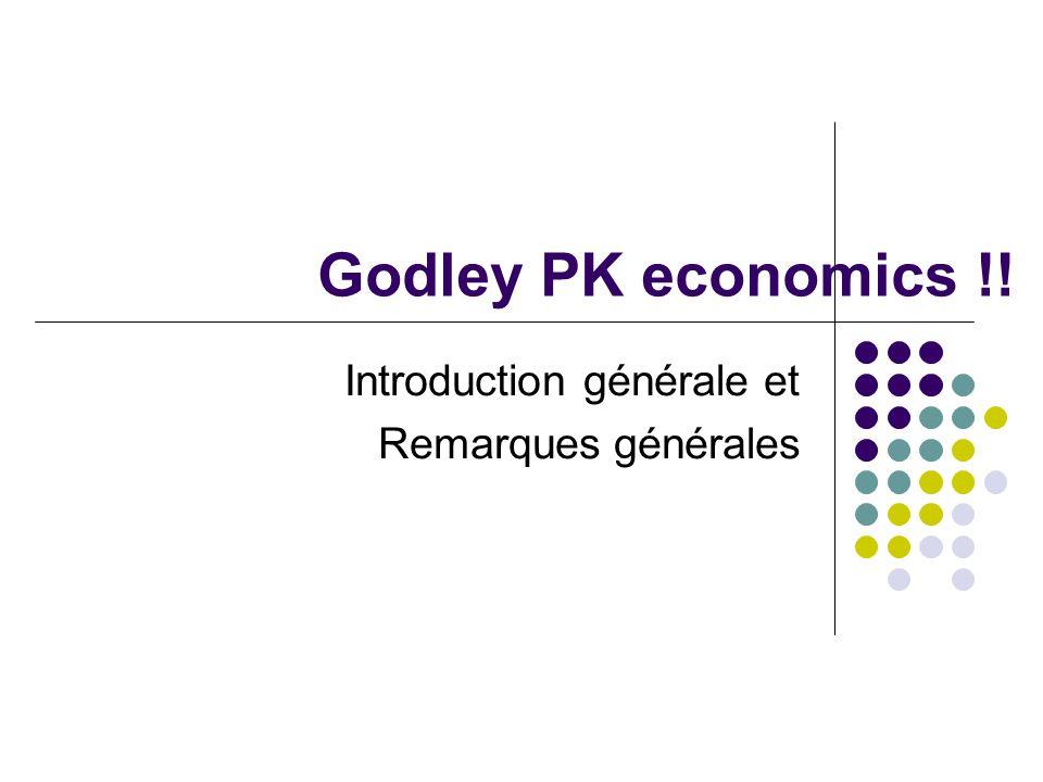 Godley PK economics !! Introduction générale et Remarques générales