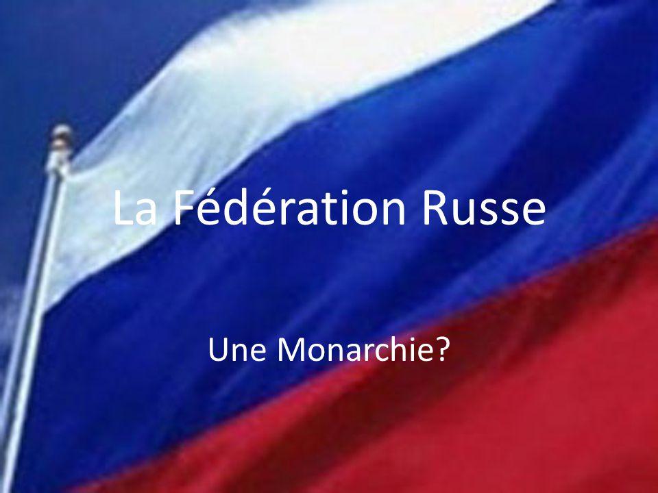 La Fédération Russe Une Monarchie