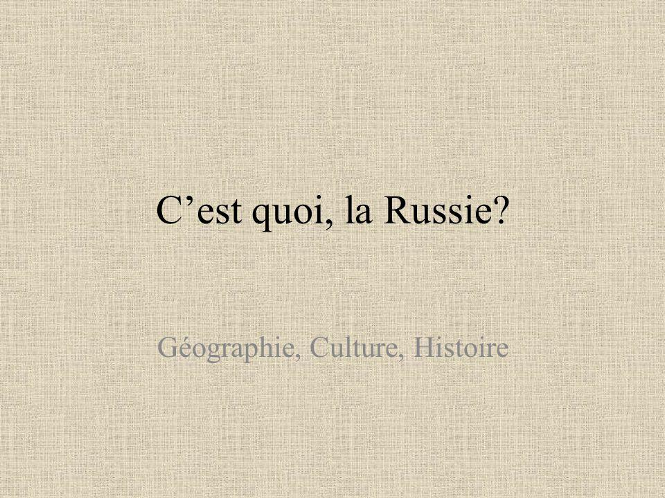 Cest quoi, la Russie? Géographie, Culture, Histoire