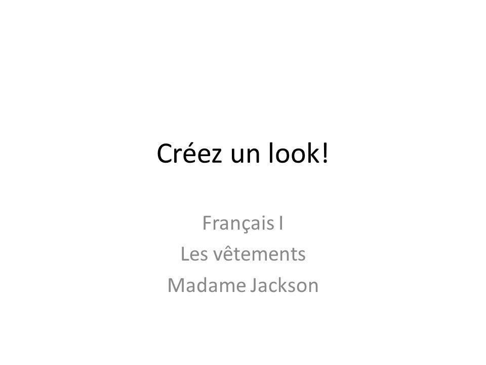 Créez un look! Français I Les vêtements Madame Jackson