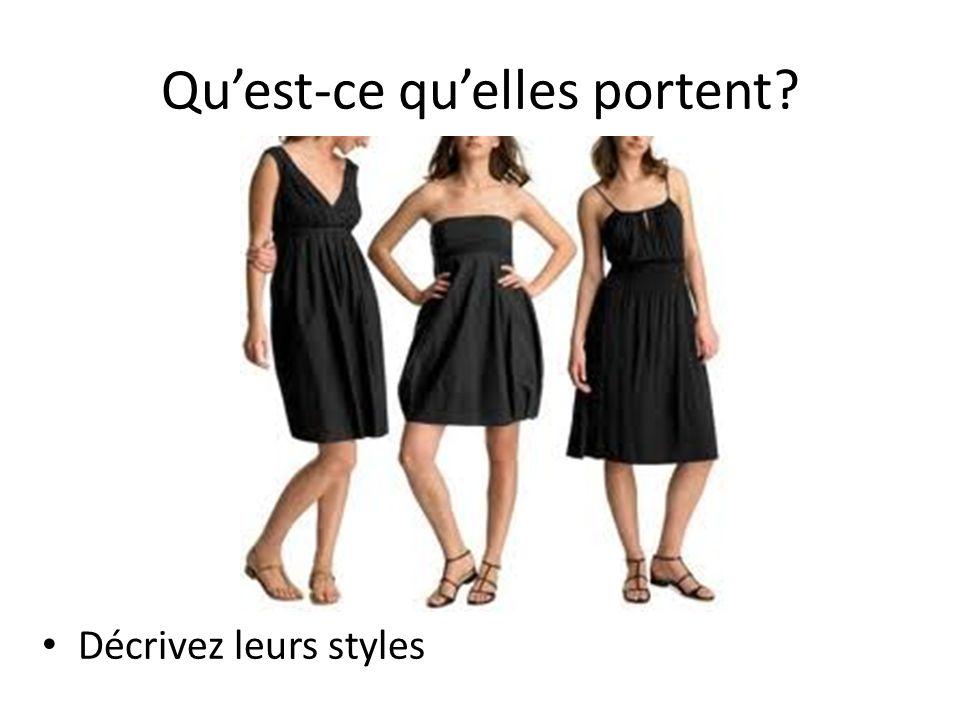 Quest-ce quelles portent Décrivez leurs styles