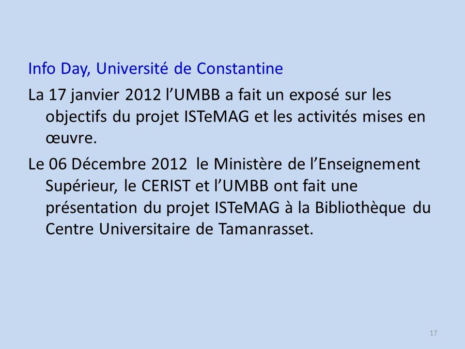 Info Day, Université de Constantine La 17 janvier 2012 lUMBB a fait un exposé sur les objectifs du projet ISTeMAG et les activités mises en œuvre.