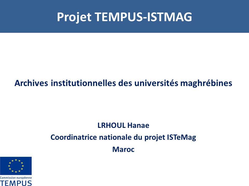 Projet TEMPUS-ISTMAG Commission Archives ouvertes Création dun espace déchange AO Définition dun plan daction Proposition dune politique darchives ouvertes