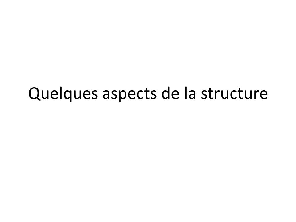 Quelques aspects de la structure