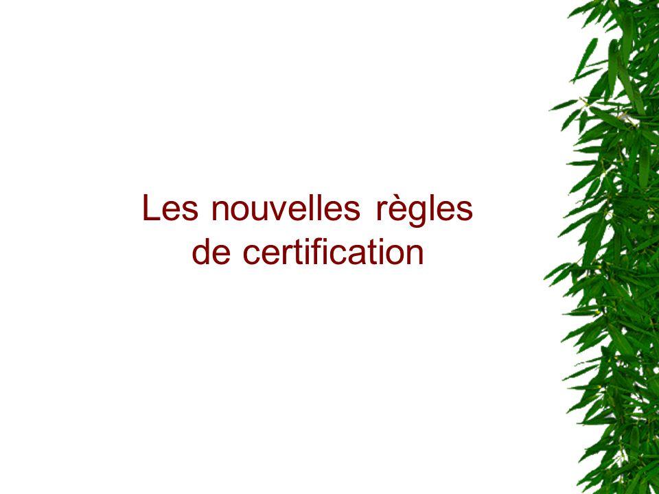 Les nouvelles règles de certification