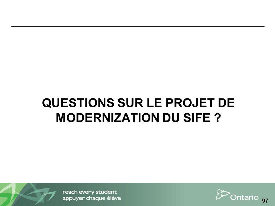 QUESTIONS SUR LE PROJET DE MODERNIZATION DU SIFE ? 97