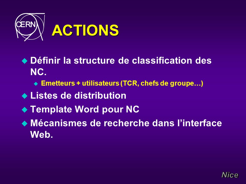 ACTIONS u Définir la structure de classification des NC.