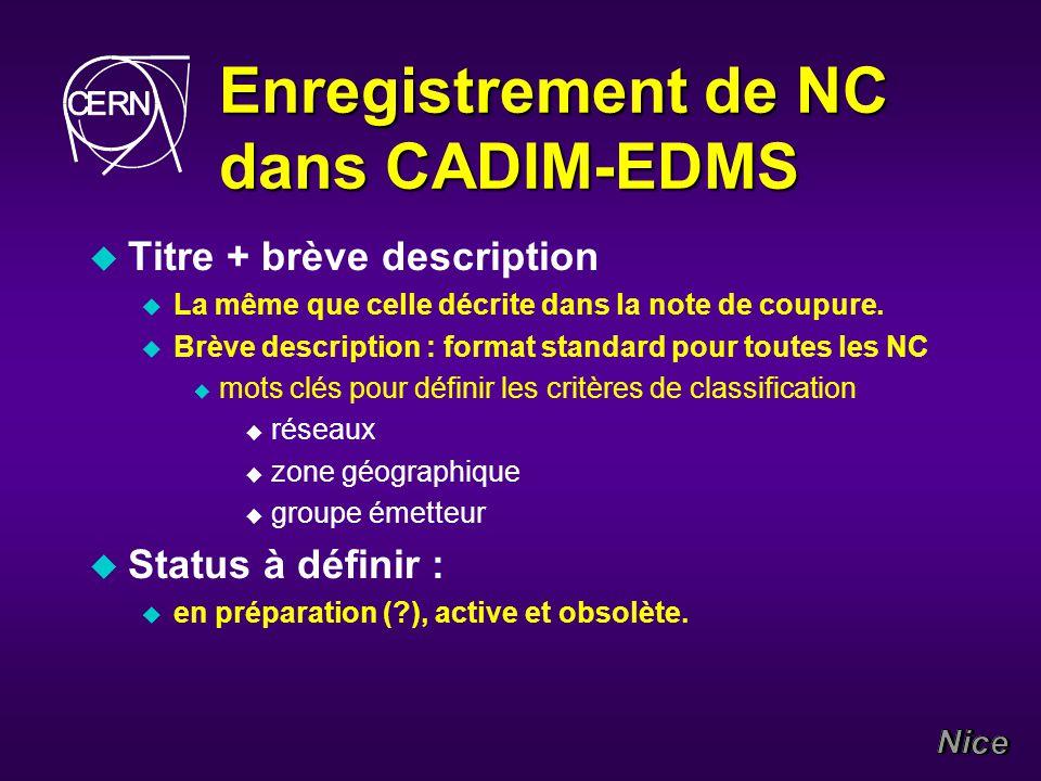 Enregistrement de NC dans CADIM-EDMS u Titre + brève description u La même que celle décrite dans la note de coupure.