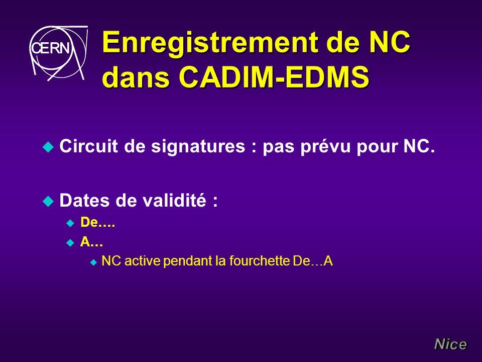 Enregistrement de NC dans CADIM-EDMS u Circuit de signatures : pas prévu pour NC.