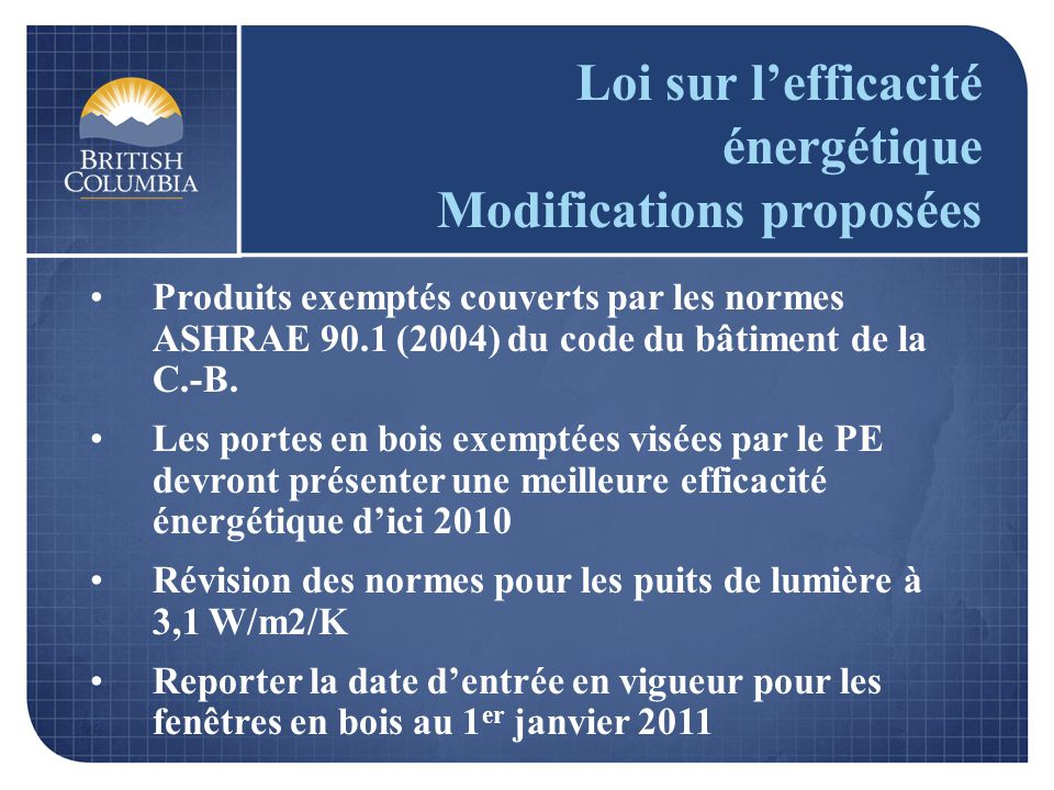 Loi sur lefficacité énergétique Modifications proposées Produits exemptés couverts par les normes ASHRAE 90.1 (2004) du code du bâtiment de la C.-B. L
