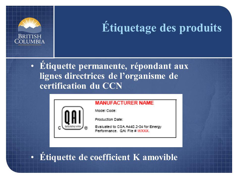 Étiquetage des produits Étiquette permanente, répondant aux lignes directrices de lorganisme de certification du CCN Étiquette de coefficient K amovible