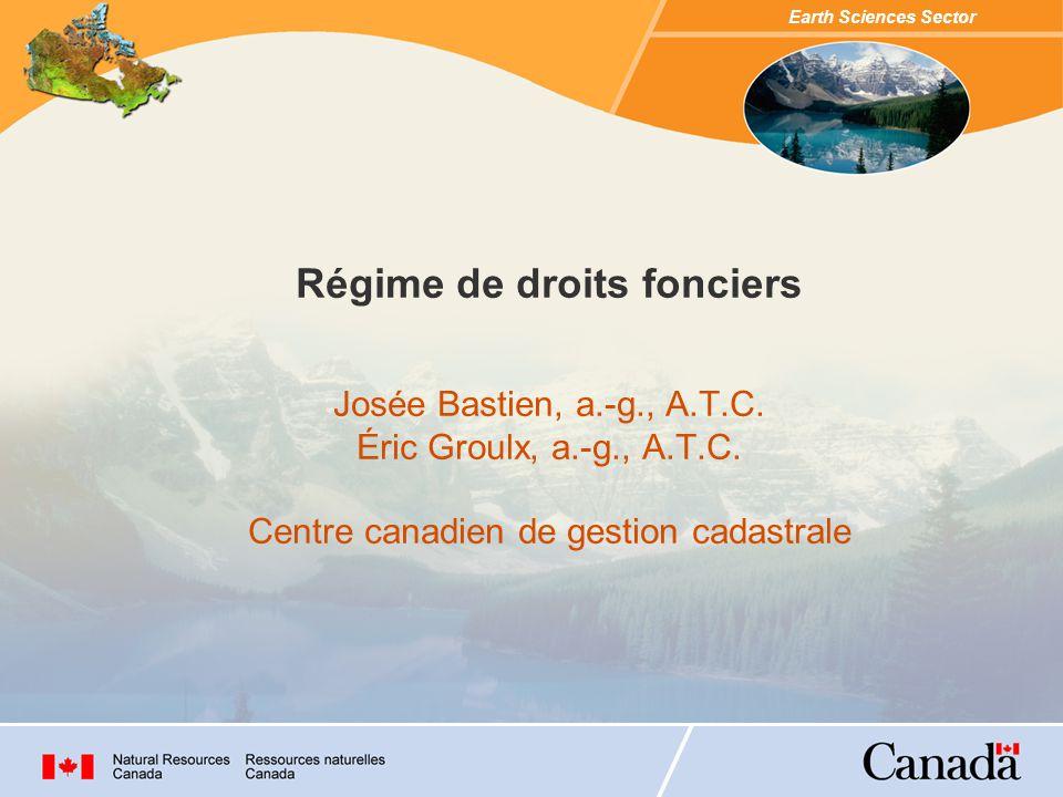 Earth Sciences Sector Contenu Régime de droits fonciers Définition Composantes Historique Terres publiques vs terres privées Régime de droits fonciers en vigueur sur les réserves indiennes Création et aliénation des terres du Canada