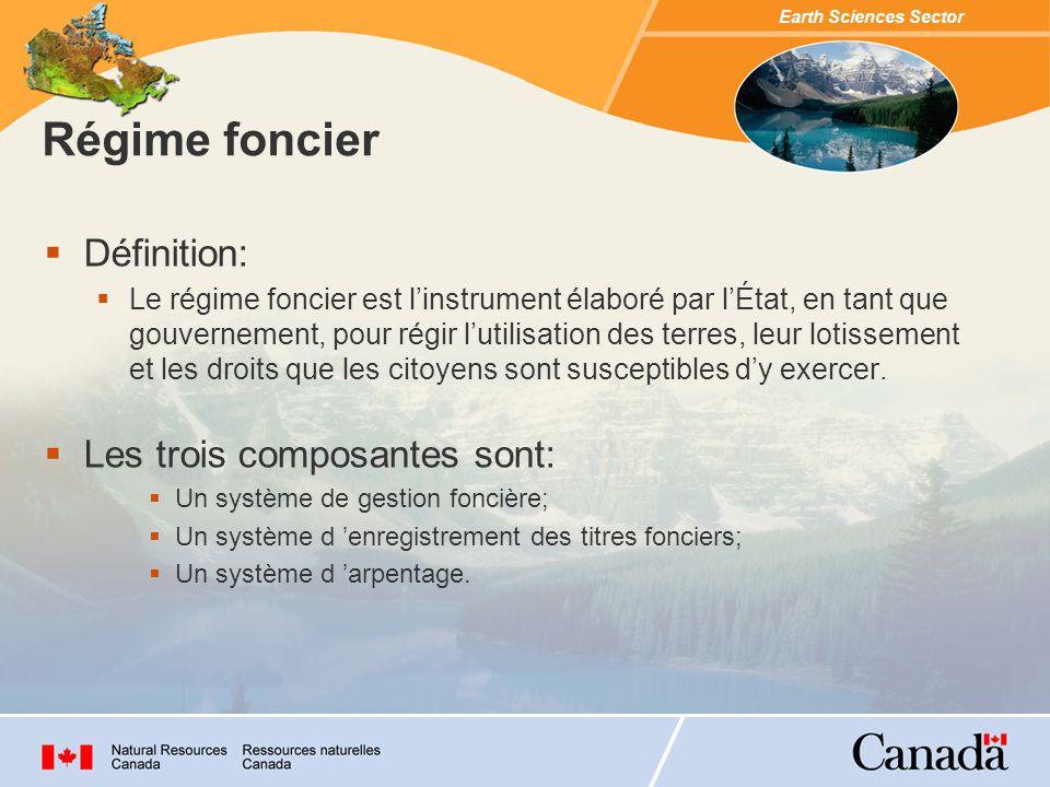 Earth Sciences Sector Le régime foncier est destiné à reconnaître qui détient quel droit pour faire telle activité (pourquoi, comment) à tel moment (quand), situé à tel endroit (où) et dune telle étendue (combien).