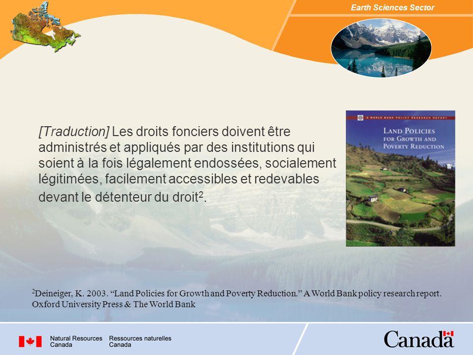 Earth Sciences Sector En 1866, le territoire qui devait devenir le Canada était composé des colonies: Colombie-Britannique Terre-Neuve Île du Prince-Édouard Nouvelle-Écosse Nouveau-Brunswick Canada (Québec et l Ontario) Terre de Rupert (Baie d Hudson) Territoire du N-O (couronne Britannique) Historique des régimes de droits fonciers au Canada