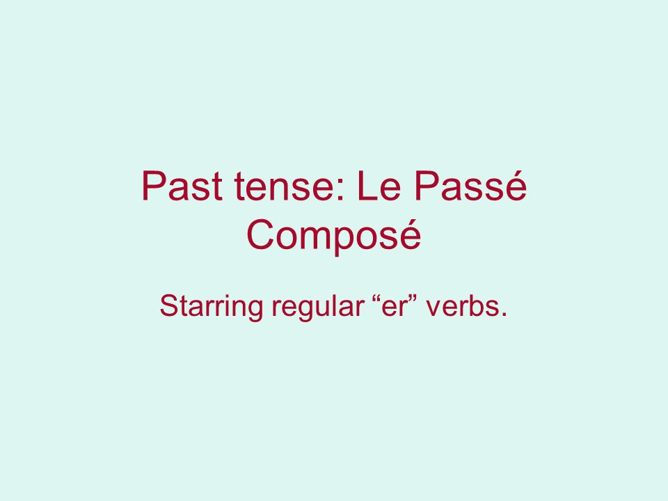 The following sentences are written in the past tense.