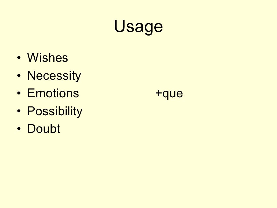 Usage Wishes Necessity Emotions+que Possibility Doubt