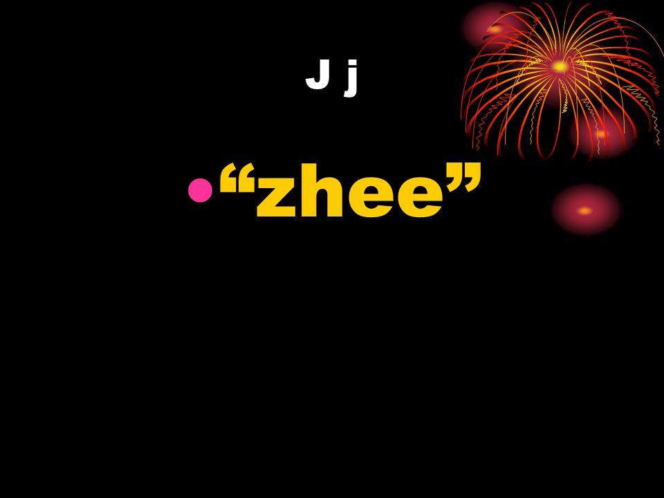 J j zhee
