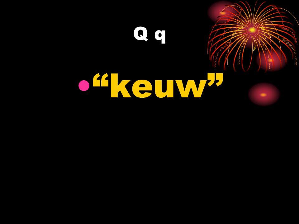 Q q keuw