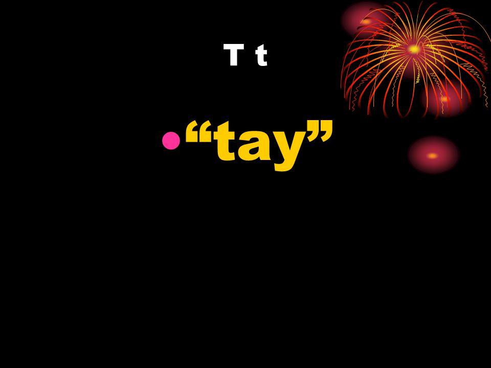 T t tay