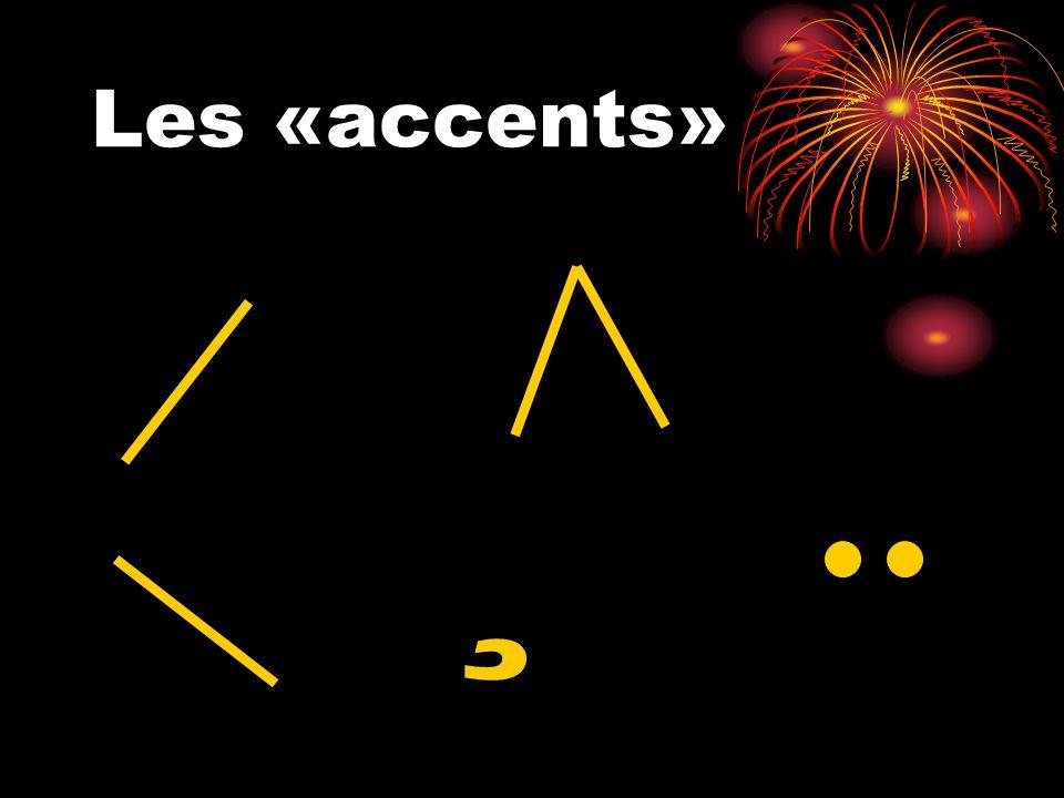 Les «accents» ¸
