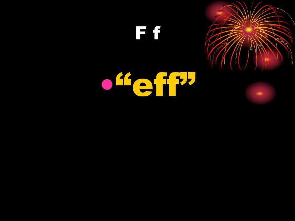 F f eff